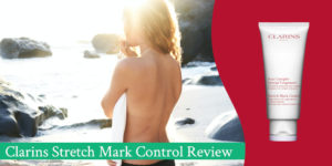 Clarins Stretch Mark Control Review